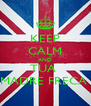 KEEP CALM AND TUA  MADRE FRECA  - Personalised Poster A4 size