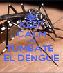 KEEP CALM AND TUMBATE  EL DENGUE - Personalised Poster A4 size