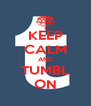 KEEP CALM AND TUMBL ON - Personalised Poster A4 size