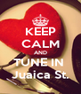 KEEP CALM AND TUNE IN  Juaica St. - Personalised Poster A4 size