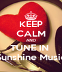 KEEP CALM AND TUNE IN  Sunshine Music - Personalised Poster A4 size