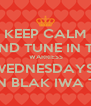KEEP CALM AND TUNE IN TO  WARRIESS WEDNESDAYS  ON BLAK IWA TV - Personalised Poster A4 size