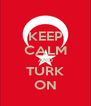 KEEP CALM AND TURK ON - Personalised Poster A4 size