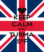 KEEP CALM AND TURMA 5ºF - Personalised Poster A4 size