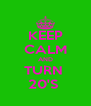 KEEP CALM AND TURN  20'S  - Personalised Poster A4 size