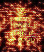 KEEP CALM AND TURN IT UP LOUD - Personalised Poster A4 size