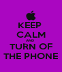 KEEP  CALM AND  TURN OF THE PHONE - Personalised Poster A4 size