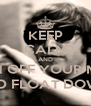KEEP CALM AND TURN OFF YOUR MIND, RELAX AND FLOAT DOWNSTREAM - Personalised Poster A4 size