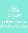 KEEP CALM AND TURN ON A STAGE WASH - Personalised Poster A4 size