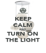 KEEP CALM AND TURN ON THE LIGHT - Personalised Poster A4 size