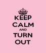 KEEP CALM AND TURN OUT - Personalised Poster A4 size