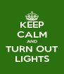 KEEP CALM AND TURN OUT LIGHTS - Personalised Poster A4 size