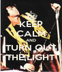KEEP CALM AND TURN OUT THE LIGHT - Personalised Poster A4 size
