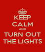 KEEP CALM AND TURN OUT THE LIGHTS - Personalised Poster A4 size