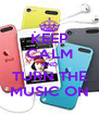 KEEP CALM AND TURN THE MUSIC ON - Personalised Poster A4 size