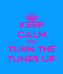 KEEP CALM AND TURN THE TUNES UP - Personalised Poster A4 size