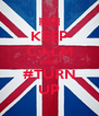KEEP CALM AND #TURN UP - Personalised Poster A4 size