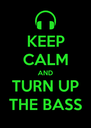 KEEP CALM AND TURN UP THE BASS - Personalised Poster A4 size