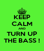 KEEP CALM AND TURN UP THE BASS ! - Personalised Poster A4 size
