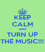 KEEP CALM AND TURN UP THE MUSIC!!! - Personalised Poster A4 size
