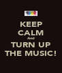 KEEP CALM And TURN UP THE MUSIC! - Personalised Poster A4 size
