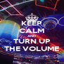 KEEP CALM AND TURN UP THE VOLUME - Personalised Poster A4 size