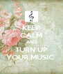 KEEP CALM AND TURN UP YOUR MUSIC  - Personalised Poster A4 size