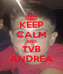 KEEP CALM AND TVB ANDREA - Personalised Poster A4 size