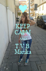 KEEP CALM AND T.V.B. Marika - Personalised Poster A4 size