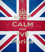 KEEP CALM AND TVB Marina - Personalised Poster A4 size