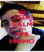 KEEP CALM AND TVB MIMMO - Personalised Poster A4 size