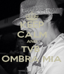 KEEP CALM AND TVB  OMBRA MIA - Personalised Poster A4 size