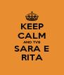 KEEP CALM AND TVB SARA E RITA - Personalised Poster A4 size
