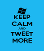 KEEP CALM AND TWEET MORE - Personalised Poster A4 size