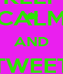 KEEP CALM AND TWEET RANDOMS - Personalised Poster A4 size