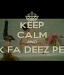 KEEP CALM AND TWERK FA DEEZ PENNIES  - Personalised Poster A4 size