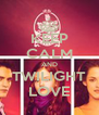 KEEP CALM AND TWILIGHT LOVE - Personalised Poster A4 size