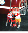 KEEP CALM AND TWIN ON - Personalised Poster A4 size