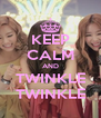 KEEP CALM AND TWINKLE TWINKLE - Personalised Poster A4 size