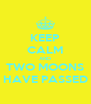 KEEP CALM AND TWO MOONS HAVE PASSED - Personalised Poster A4 size