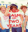 KEEP CALM AND TWO YEARS - Personalised Poster A4 size