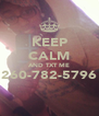 KEEP CALM AND TXT ME 260-782-5796  - Personalised Poster A4 size