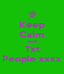 Keep Calm And Txt People xxxx - Personalised Poster A4 size