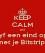 KEEP CALM and tyf een eind op met je Bitstrips - Personalised Poster A4 size