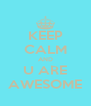 KEEP CALM AND U ARE AWESOME - Personalised Poster A4 size