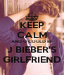 KEEP CALM AND U COULD BE J BIEBER'S GIRLFRIEND - Personalised Poster A4 size
