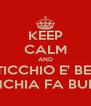 KEEP CALM AND U STICCHIO E' BELLU E A MINCHIA FA BURDELLU - Personalised Poster A4 size
