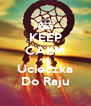 KEEP CALM AND Ucieczka Do Raju - Personalised Poster A4 size