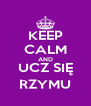 KEEP CALM AND UCZ SIĘ RZYMU - Personalised Poster A4 size