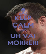 KEEP CALM AND UH VAI MORRER! - Personalised Poster A4 size